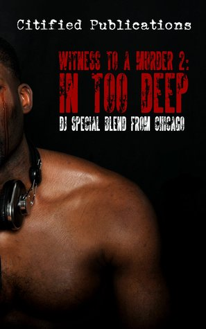 Witness to a Murder 2: In Too Deep