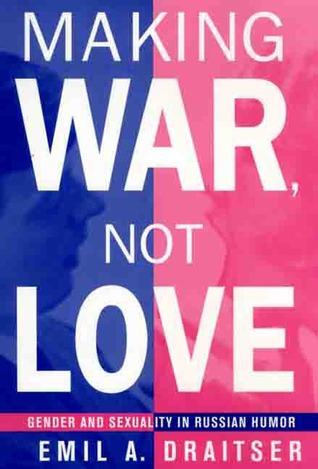Making War, Not Love by Emil Draitser