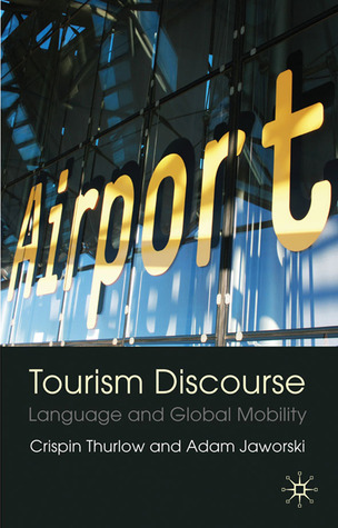 Tourism Discourse: Language and Global Mobility