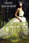 The Hedgewitch Queen by Lilith Saintcrow