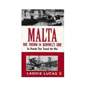 Malta: The Thorn In Rommels Side Six Months That Turned The War