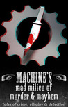 Machine's mad milieu of murder & mayhem