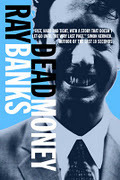 Dead Money by Ray Banks