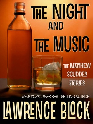 The Night and the Music by Lawrence Block