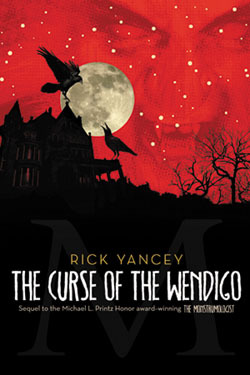 The Curse of the Wendigo (The Monstrumologist, #2)