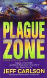 Plague Zone by Jeff  Carlson