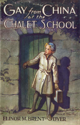 Gay From China at the Chalet School by Elinor M. Brent-Dyer