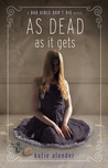 As Dead As It Gets by Katie Alender