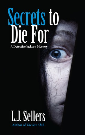 Secrets to Die for by L.J. Sellers