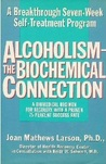 Alcoholism the Biochemical Connection: A Breakthrough Seven-Week Self-Treatment Program