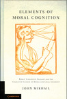 Elements of Moral Cognition: Rawls' Linguistic Analogy and the Cognitive Science of Moral and Legal Judgment