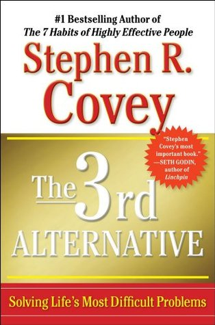 The 3rd Alternative by Stephen R. Covey