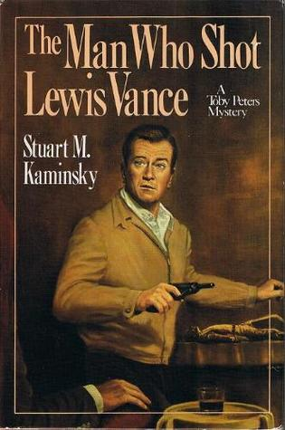 The Man Who Shot Lewis Vance by Stuart M. Kaminsky