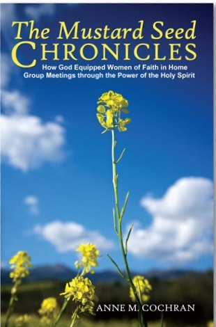 The Mustard Seed Chronicles by Anne M. Cochran