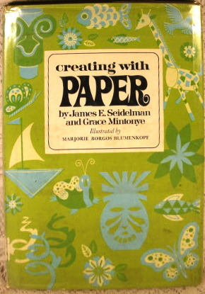 Creating with Paper by James E. Seidelman