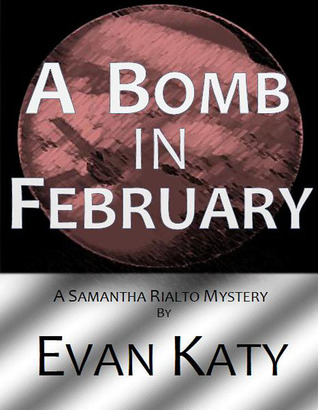 A Bomb in February by Evan Katy