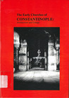 The Early Churches of Constantinople: Architecture and Liturgy