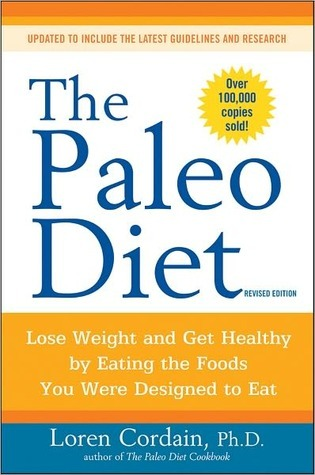 The Paleo Diet Revised by Loren Cordain