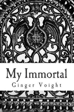 My Immortal by Ginger Voight
