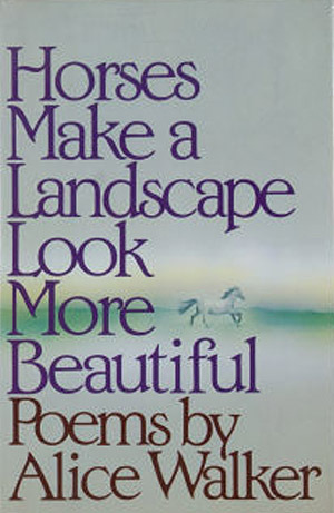 Horses Make a Landscape Look More Beautiful: Poems