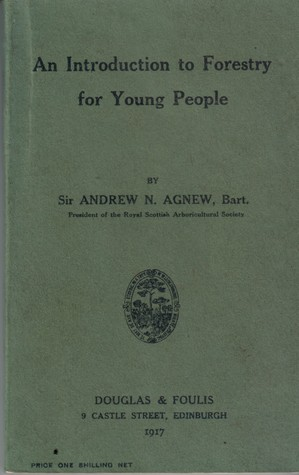 An Introduction to Forestry for Young People by Andrew N. Agnew