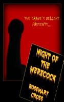 Night of the Werecock (The Grave's Delight #1)