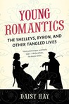 Young Romantics: The Tangled Lives of English Poetry's Greatest Generation