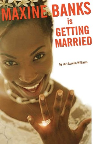 Maxine Banks is Getting Married by Lori Aurelia Williams