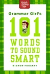 Grammar Girl's 101 Words to Sound Smart