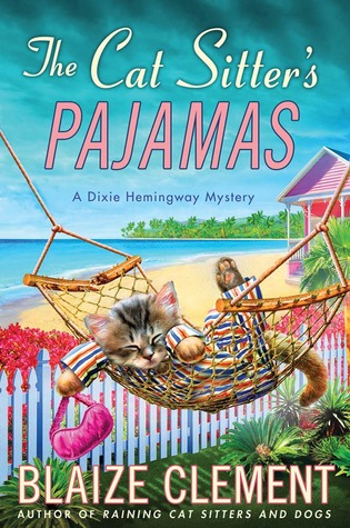 The Cat Sitter's Pajamas (A Dixie Hemingway Mystery #7)