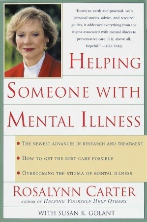 Helping Someone with Mental Illness by Rosalynn Carter