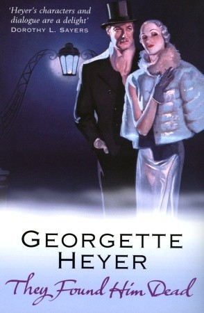 They Found Him Dead by Georgette Heyer