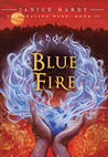 Blue Fire by Janice Hardy