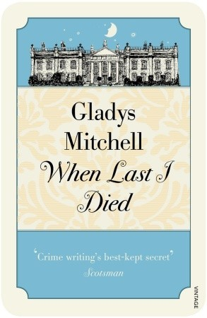 When Last I Died by Gladys Mitchell