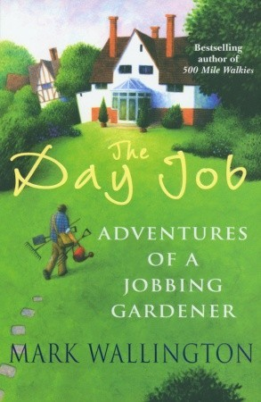 The Day Job: Adventures of a Jobbing Gardener