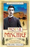 Mortal Mischief (Liebermann Papers, #1)