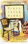 Glass, Paper, Beans: Revolutions on the Nature and Value of Ordinary Things