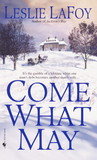 Come What May by Leslie LaFoy