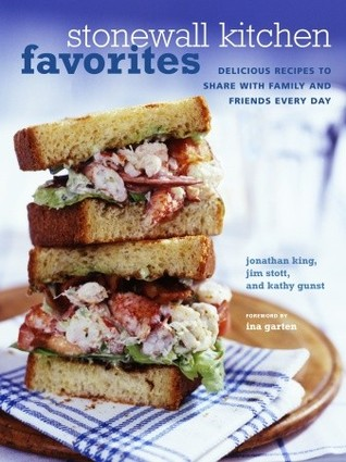 Stonewall Kitchen Favorites: Delicious Recipes to Share with Family and Friends Every Day