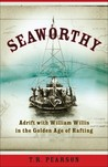 Seaworthy: Adrift with William Willis in the Golden Age of Rafting