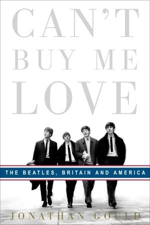 Can't Buy Me Love: The Beatles, Britain, and America