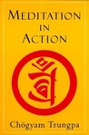 Meditation in Action by Chgyam Trungpa