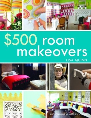 $500 Room Makeovers by Lisa Quinn