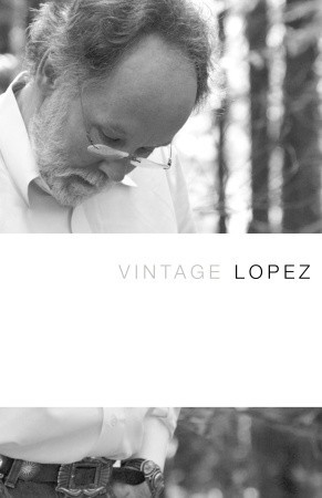Vintage Lopez by Barry López