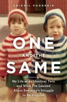 One and the Same: My Life as an Identical Twin and What I've Learned About Everyone's Struggle to Be Singular