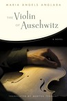 The Violin of Auschwitz by Maria Àngels Anglada