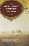 The Mulberry Empire by Philip Hensher