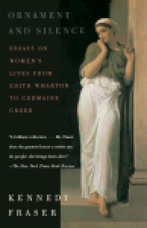 Ornament and Silence: Essays on Women's Lives From Edith Wharton to Germaine Greer