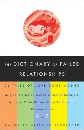The Dictionary of Failed Relationships: 26 Tales of Love Gone Wrong