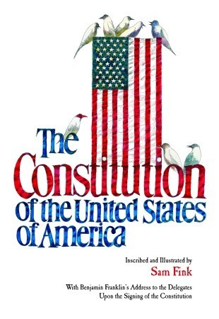 The Constitution of the United States of America by Sam Fink